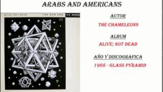 The Chameleons - Arabs and Americans (1988)
