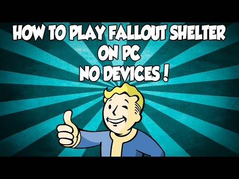 How To Play Fallout Shelter On PC No Device!