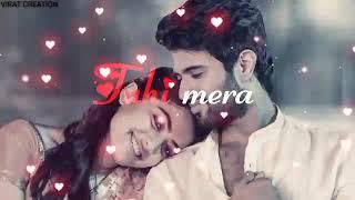 Tu ada hai tu mohabbat tu hi Mera pyar hai || love status || virat creation