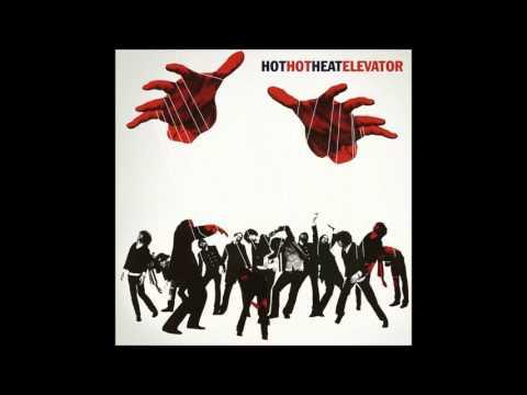 Hot Hot Heat - Elevator (Full Album 2005)