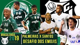 PALMEIRAS X SANTOS - CLÁSSICO PAULISTA NO DESAFIO DOS EMOJIS
