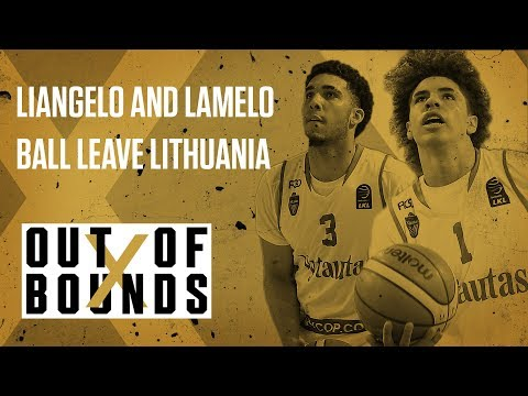 LiAngelo and LaMelo Ball End Lithuanian Circus | Out of Bounds