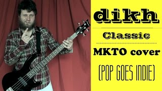 MKTO - Classic (Pop Goes Indie) dikh cover