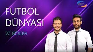 Gambar cover Futbol Dünyası Programı 27. Bölüm Transfer Gündemi (Ege Üniversitesi TV)
