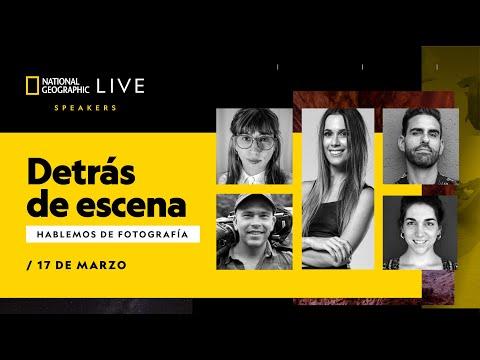 National Geographic Live   Speakers   Detrás de Escena: Hablemos de fotografía