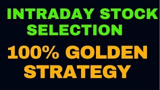 Intraday Stock Selection - 100% Golden Strategy - in Hindi
