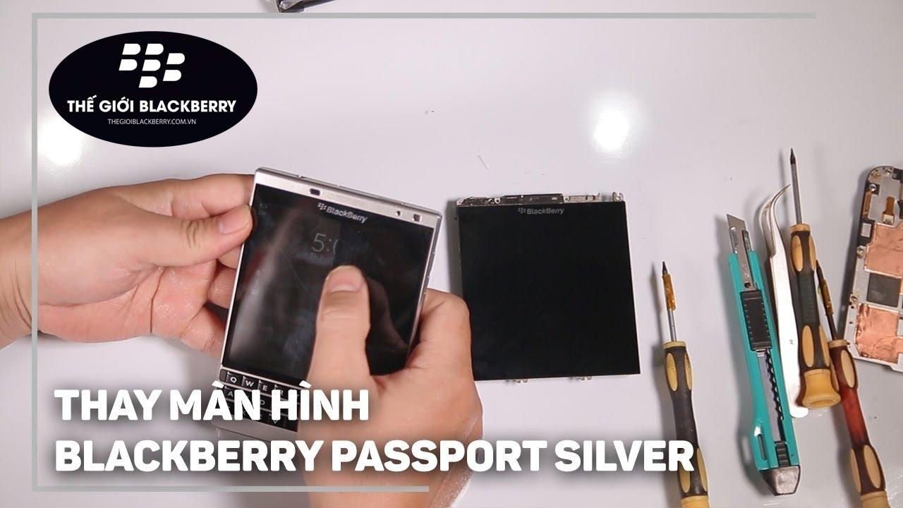 Hướng dẫn 4 bước thay màn hình BlackBerry Passport Silver Edition chính hãng