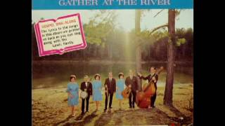 Shall We Gather At The River [1967] - The Lewis Family