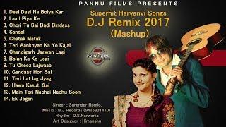 Superhit Haryanvi songs 2017 || D.J Remix || Mashup || Surender Romio || Pannu Films