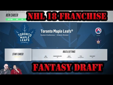 NHL 18 Franchise Mode Episode 1 - Toronto Maple Leafs Fantasy Draft