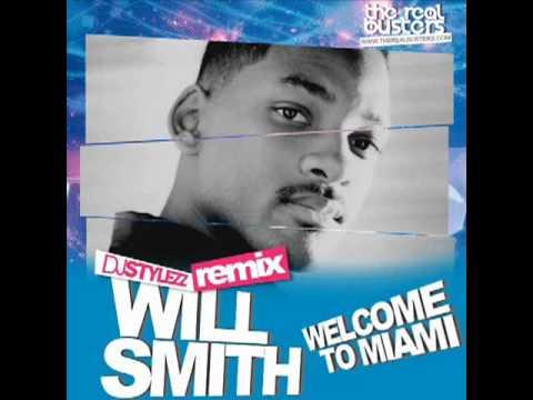 Will Smith  Welcome to Miami DJ STYLEZZ Remix