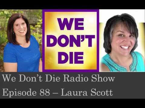 Episode 88 Psychic Author Teacher Laura Scott on We Don't Die Radio Show