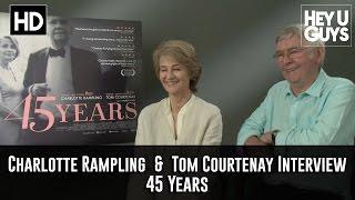 Tom Courtenay & Charlotte Rampling Interview - 45 Years