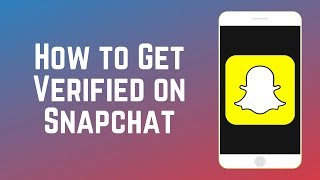 How to Get Verified on Snapchat 2019