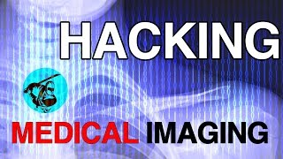 RSA 2017 ▶︎ Hacking Medical Imaging