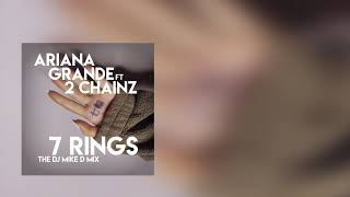 """Ariana Grande ft. 2 Chainz """"7 Rings"""" The Dj Mike D Mix Video"""