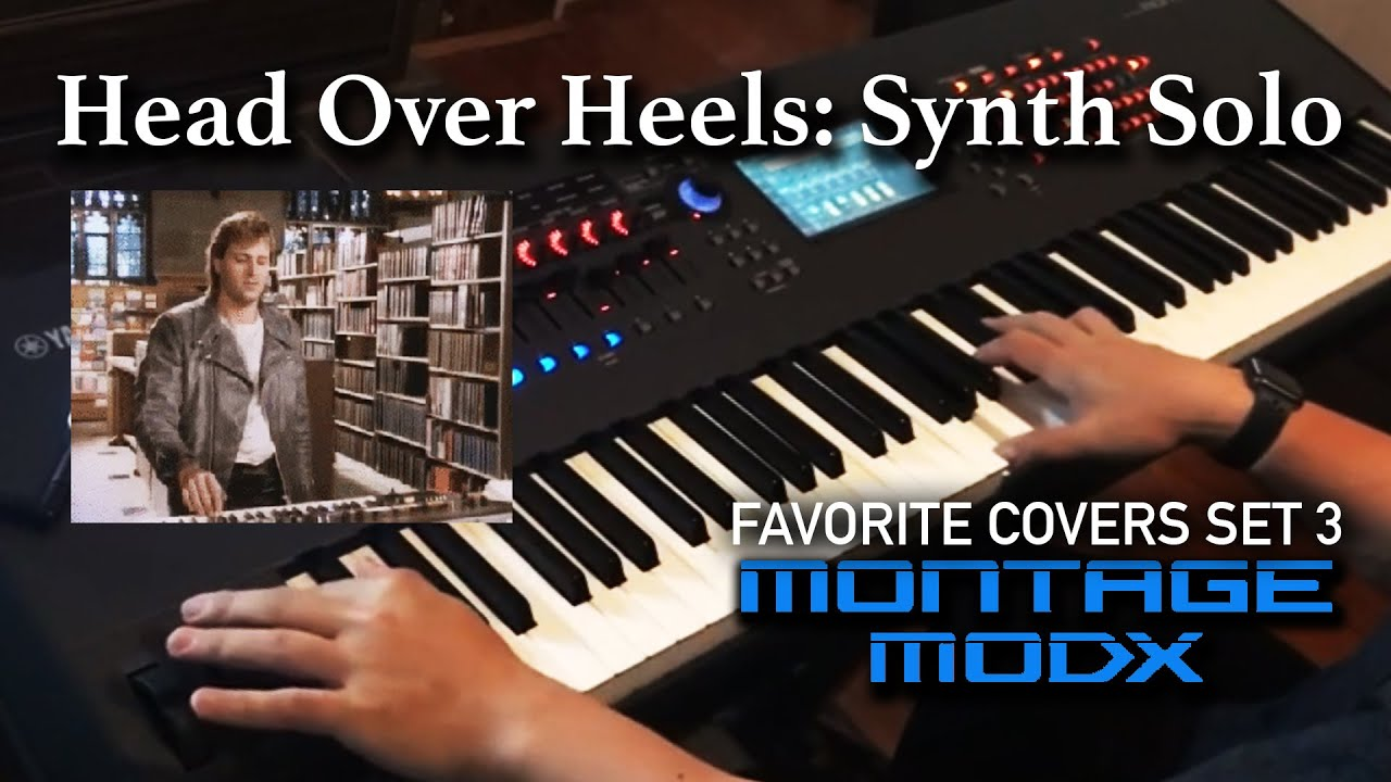 Yamaha Montage MODX Synth Sounds Head Over Heels Solo Tears for Fears
