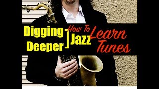 """Digging Deeper #79 - """"How To Learn Tunes"""" & Desafinado, Lucky Southern"""