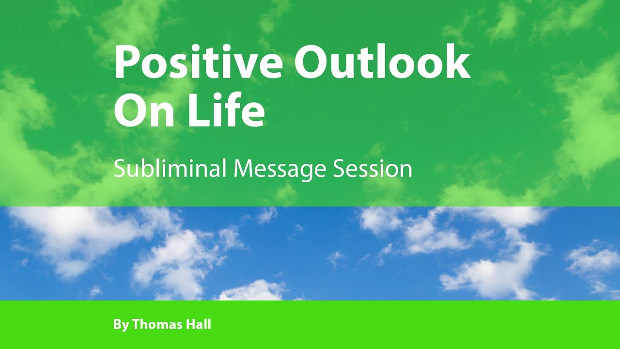 positive outlook on life Essay Examples