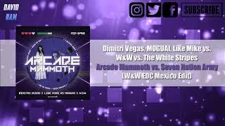 Download Lagu Arcade Mammoth vs. Seven Nation Army (W&W EDC Mexico Edit) [David Nam Remake] mp3