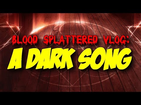 A Dark Song (2017) – Blood Splattered Vlog (Horror Movie Review)