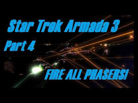 Star Trek Armada 3: Part 4 - FIRE ALL PHASERS!