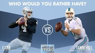 Who Would You Rather Have: Derek Carr or Ryan Tannehill? | Move the Sticks | NFL