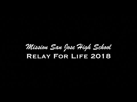 Mission San Jose High School - Relay for Life 2018