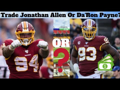 Why The Redskins Might Need To Trade Jonathan Allen Or Da'Ron Payne In The 2021 Or 2022 Offseason!