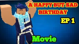 Lords Roblox PBB Movie| A HAPPY BUT A SAD BIRTHDAY| EP 1