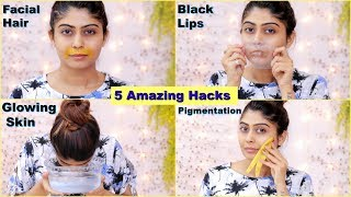 5 AMAZING HACKS For Facial Hair, Pigmentation, Black Lips And Glowing Skin