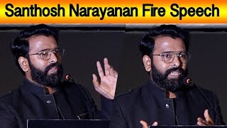 Santhosh Narayanan Fire Speech