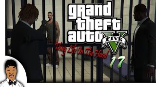 GTA 5 | Thug Life In The Hood Ep. 17 [HQ]