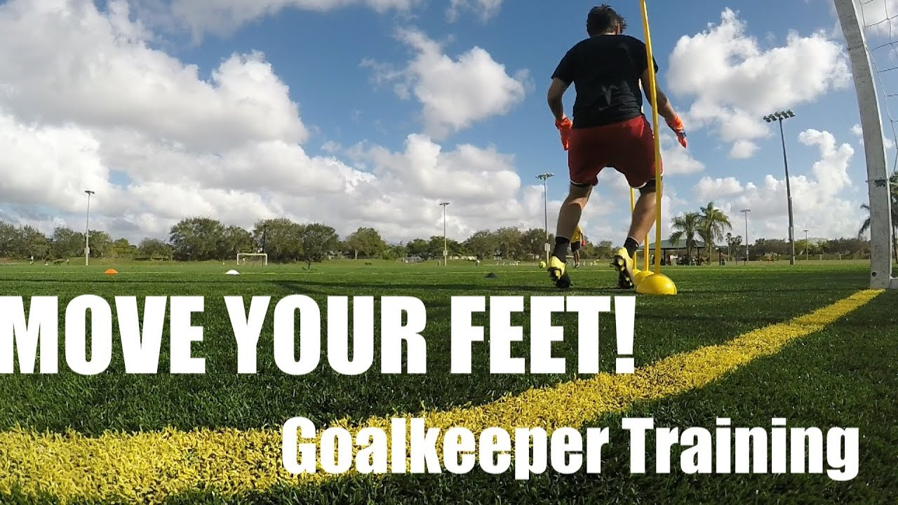 Move Your Feet! Goalkeeper Training
