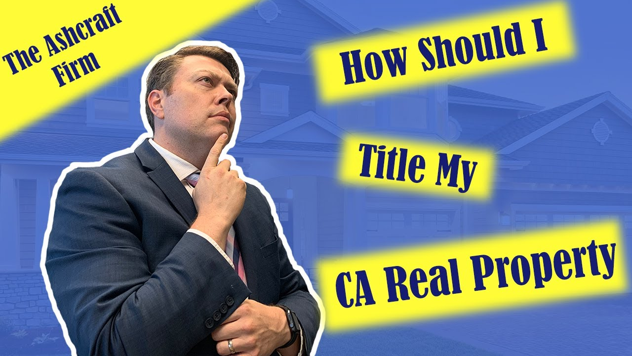 How to Title My California Real Property