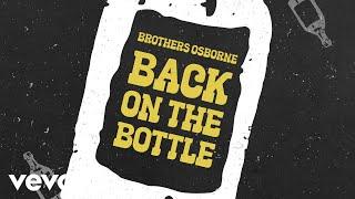 Brothers Osborne Back On The Bottle