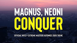 Magnus, Neoni - Conquer | IEM Katowice 2020 Official Theme