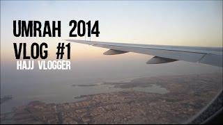Umrah 2014 Vlog #1