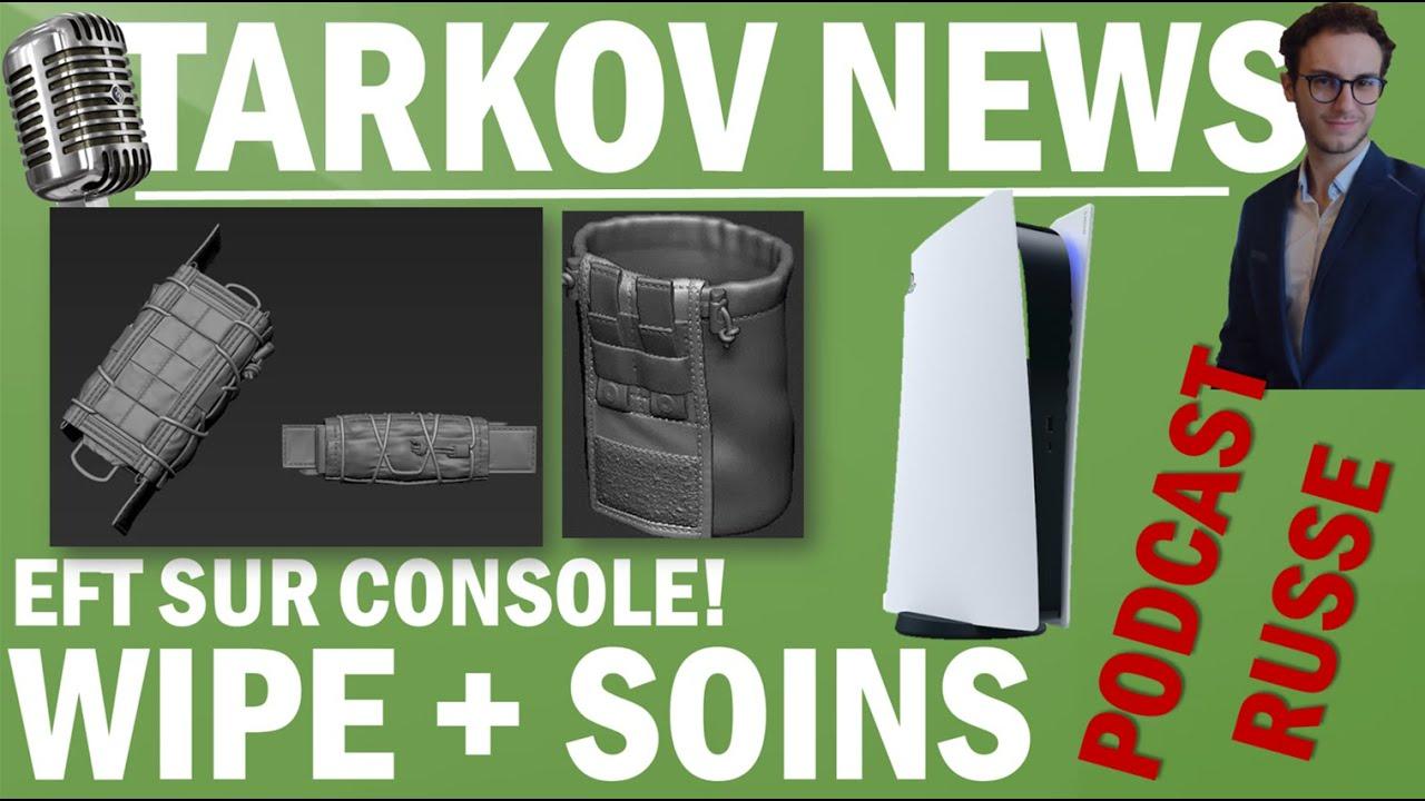 EFT SUR CONSOLE + PROCHAIN WIPE + SOIN - Le 20H de Tarkov [NEWS]