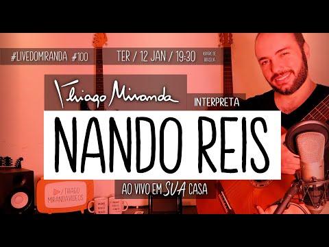 Thiago Miranda interpreta NANDO REIS e TITÃS #LiveDoMiranda #100