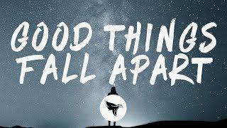 Illenium - Good Things Fall Apart (Lyrics) ft. Jon Bellion