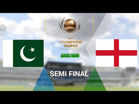 SEMI FINAL - ICC CHAMPIONS TROPHY 2017 GAMING SERIES - PAKISTAN v ENGLAND