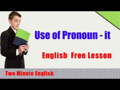 Use of Pronoun It - Use of Pronouns in English - English Grammar Self Study