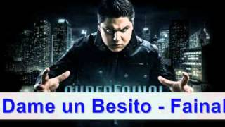 "Dame un Besito - "" Fainal Ft Chino & Nacho "" 2011"