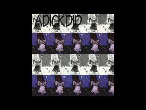 ADICKDID - Dismantle (full album 1993)