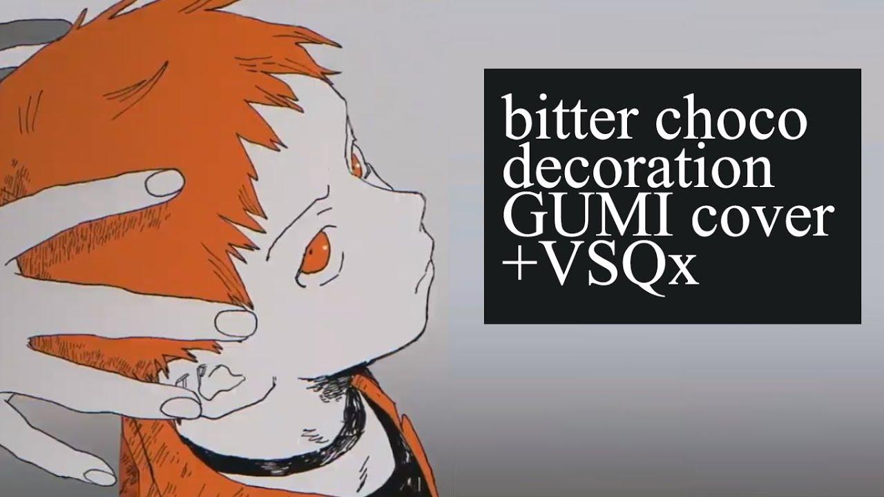 【GUMI】ビターチョコデコレーション / Bitter Choco Decoration【VOCALOID4 ...
