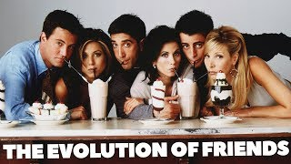 The Evolution of FRIENDS