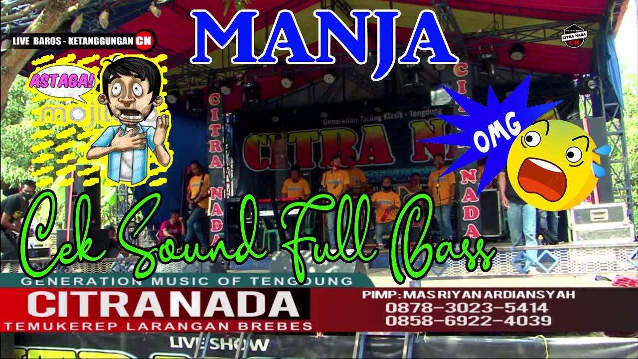 CEK SOUND CITRA NADA ~ MANJA ( Full Bass Stereo)