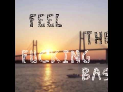 M4x0 - Feel The Fucking Bass