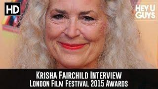 Cassam Looch interviews Krisha Fairchild at the 2015 London Film Fe...